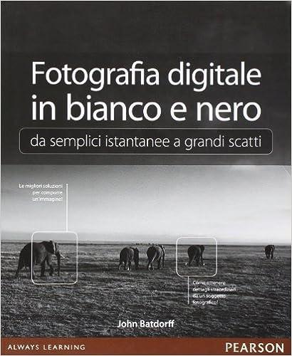 Fotografia digitale in bianco e nero: da semplici istantanee a grandi scatti