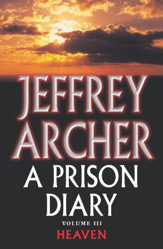 Jeffrey Archer - A Prison Diary - Volume 3: Heaven