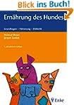 Ern�hrung des Hundes: Grundlagen - F�...