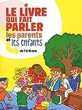 echange, troc Sophie Coucharrière - Le livre qui fait parler les parents et les enfants : de 7 à 10 ans