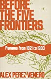 Before the Five Frontiers (0404160034) by Alex Perez-Venero
