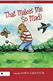img - for That Makes Me So Mad!: Second Edition book / textbook / text book