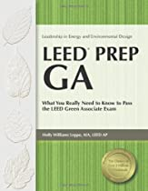 Free LEED Prep GA: What You Really Need to Know to Pass the LEED Green Associate Exam Ebooks & PDF Download