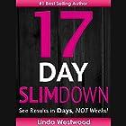 17-Day Slim Down: See Results in Days, Not Weeks! Hörbuch von Linda Westwood Gesprochen von: Jalina Shaw