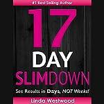 17-Day Slim Down: See Results in Days, Not Weeks! | Linda Westwood