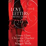 Obeying Desire: Love Letters, Volume 1