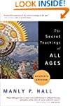 The Secret Teachings of All Ages (Rea...