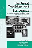 img - for The Great Tradition and Its Legacy: The Evolution of Dramatic and Musical Theater in Austria and Central Europe (Austrian and Habsburg Studies) book / textbook / text book