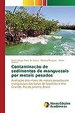 img - for Contamina  o de sedimentos de manguezais por metais pesados (Portuguese Edition) book / textbook / text book