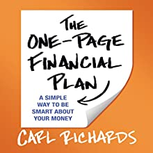The One-Page Financial Plan: A Simple Way to Be Smart About Your Money (       UNABRIDGED) by Carl Richards Narrated by Carl Richards