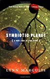 Symbiotic Planet: A New Look At Evolution