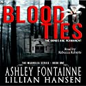 Blood Ties: The Bonds are Permanent: The Magnolia Series, Book 1 Audiobook by Ashley Fontainne, Lillian Hansen Narrated by Rebecca Roberts