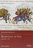 Byzantium at War: AD 600-1453