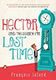 Francois Lelord Hector and the Search for Lost Time (Hector's Journeys)