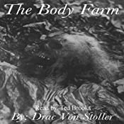 The Body Farm | [Drac Von Stoller]