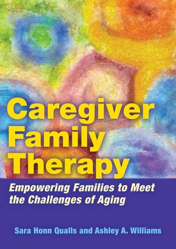 Caregiver Family Therapy: Empowering Families to Meet the Challenges of Aging PDF