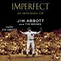 Imperfect: An Improbable Life Audiobook by Jim Abbott, Tim Brown Narrated by Jim Abbott