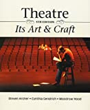 img - for Theatre: Its Art and Craft by Stephen Archer, Cynthia Gendrich, Woodrow Hood (2003) Paperback book / textbook / text book