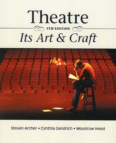 Theatre Its Art And Craft Stephen Archer