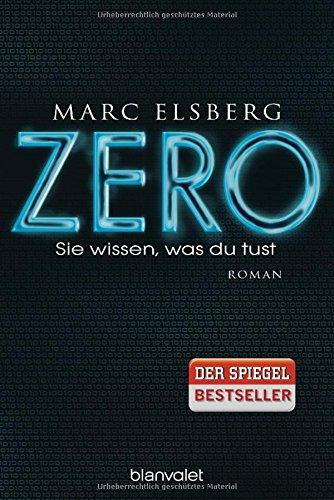 ZERO - Sie wissen, was du tust: Roman das Buch von Marc Elsberg - Preise vergleichen & online bestellen