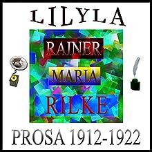 Prosa 1912-1922: Über den Dichter / Erlebnis / Über den jungen Dichter / Das Testament Hörbuch von Rainer Maria Rilke Gesprochen von: Friedrich Frieden