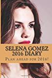 Selena Gomez 2016 Diary