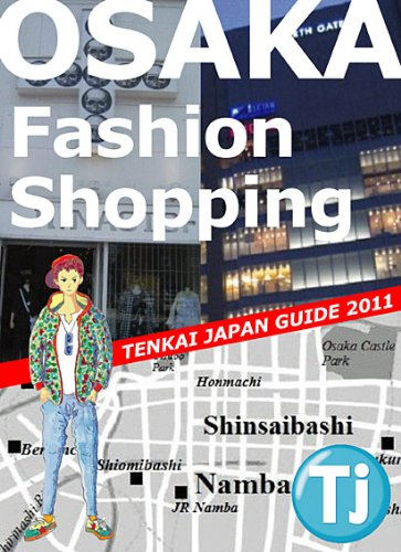 Osaka Fashion Shopping 2011 (Tenkai Japan Guide)