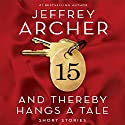 And Thereby Hangs a Tale (       UNABRIDGED) by Jeffrey Archer Narrated by Gerard Doyle