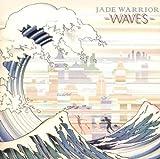 Waves by Jade Warrior (2010-08-03)