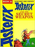 Goscinny Asterix and the Secret Weapon (Classic Asterix paperbacks)