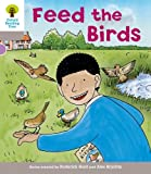 Feed the Birds. Roderick Hunt, Annemarie Young, Thelma Page (Ort Decode and Develop Stories)