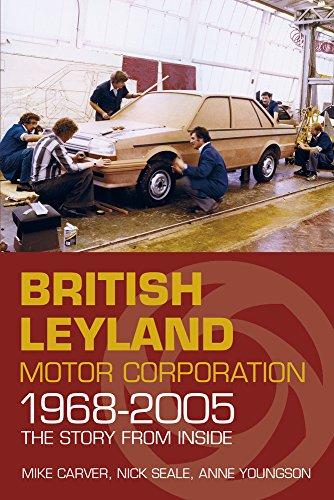 british-leyland-motor-corporation-1968-2005-the-story-from-inside