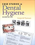 img - for By Evelyn M. Thomson - Case Studies in Dental Hygiene: 2nd (second) Edition book / textbook / text book