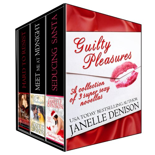 Guilty Pleasures: A Collection of 3 Super Sexy Novellas by Janelle Denison