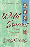 Jung Chang Wild Swans: Three Daughters of China by Chang, Jung New Edition (2012)