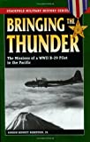 img - for Bringing the Thunder: The Missions of a World War II B-29 Pilot in the Pacific (Stackpole Military History Series) book / textbook / text book