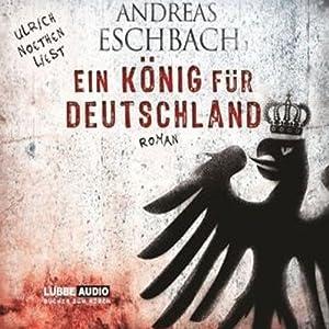 Ein König für Deutschland Hörbuch