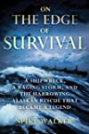 On the Edge of Survival: A Shipwreck,...