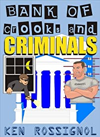 Bank Of Crooks & Criminals by Ken Rossignol ebook deal