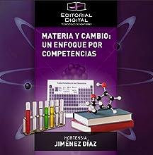 Materia y cambio un enfoque por competencias Spanish Edition