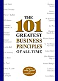 img - for The 101 Greatest Business Principles of All Time book / textbook / text book