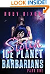 Ice Planet Barbarians Part 1: Stolen:...