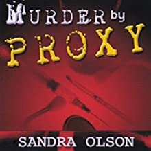 Murder by Proxy (       UNABRIDGED) by Sandra L Olson Narrated by Lori J. Moran