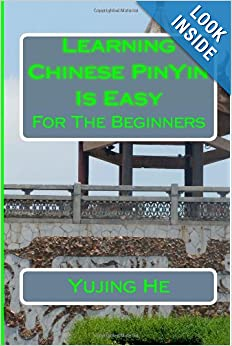 Learning Chinese PinYin Is Easy: For The Beginners