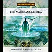 The Magician's Nephew: The Chronicles of Narnia (Dramatized) | [C. S. Lewis]