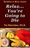 img - for Relax, You're Going to Die book / textbook / text book