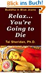 Relax, You're Going to Die (English E...