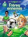 Les verts ! tome 1 : les frères ennemis par Brémaud