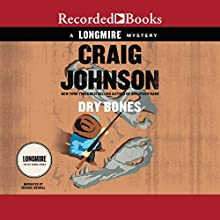 Dry Bones: A Walt Longmire Mystery (       UNABRIDGED) by Craig Johnson Narrated by George Guildall