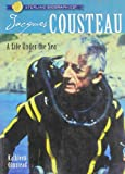 Sterling Biographies: Jacques Cousteau: A Life Under the Sea